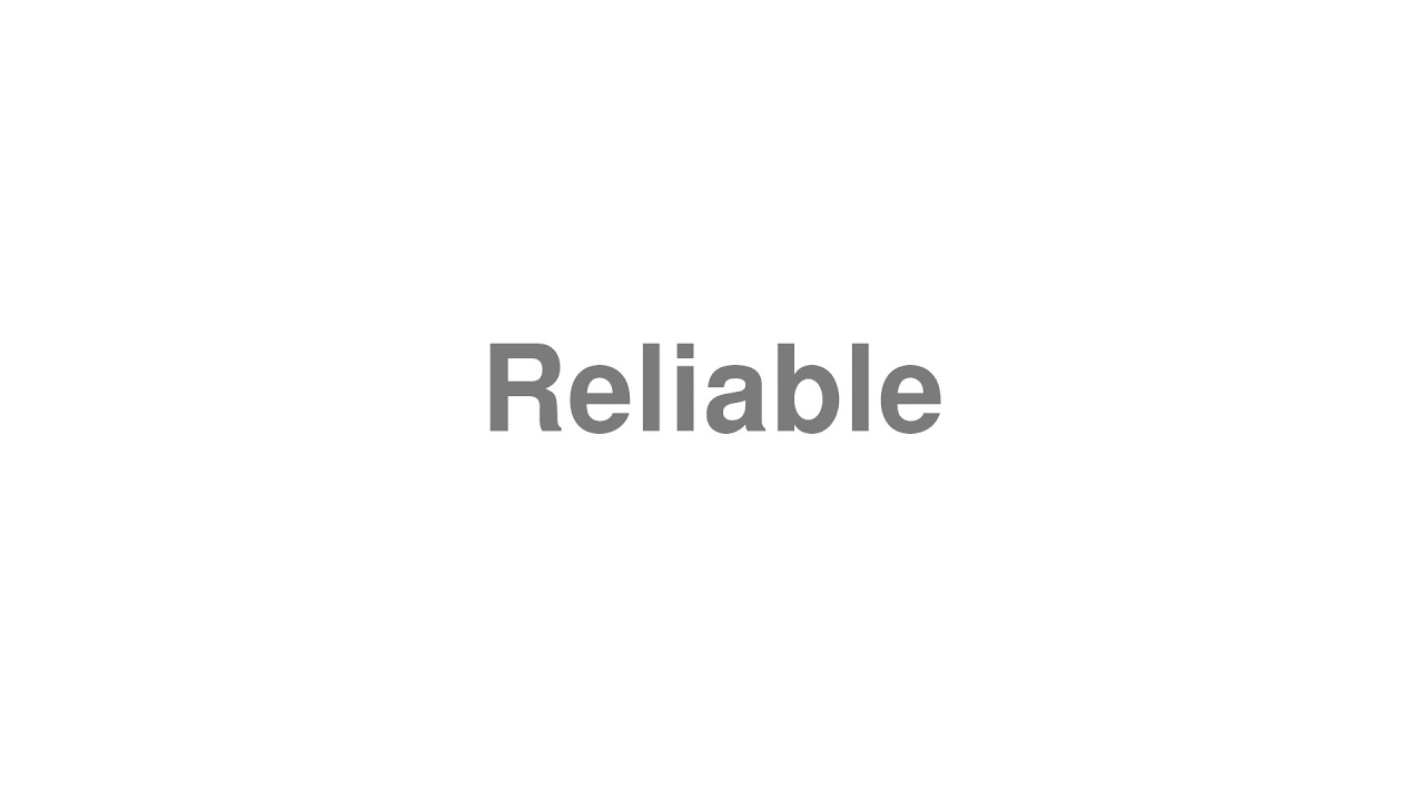 """How to Pronounce """"Reliable"""""""