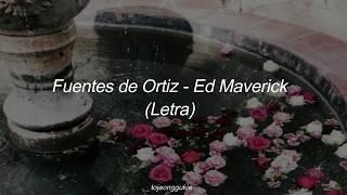 Fuentes de Ortiz – Ed Maverick (Letra)