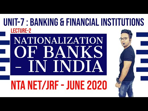 LECTURE-2 || NATIONALIZATION OF BANKS- IN INDIA||NTA NET/JRF JUNE 2020|| UNIT-7: BANKING