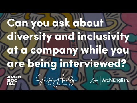 Can you ask about diversity and inclusivity at a company while you are being interviewed?