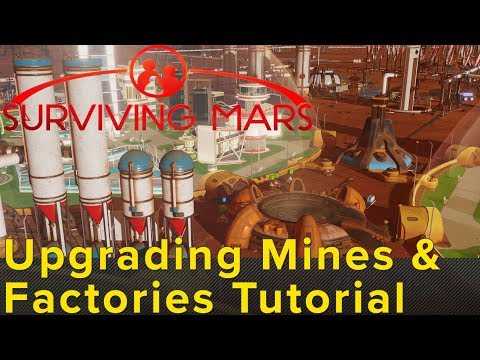 Tutorial: Upgrading Mines And Factories In Surviving Mars