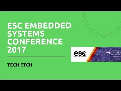 ESC Embedded Systems Conference 2017 - Tech Etch