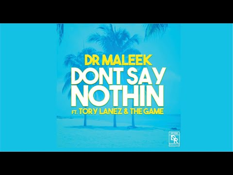 Dr Maleek Feat. Tory Lanez & The Game - Don't Say Nothin (Prod. by Yvan Beats) (New Music RnBass)