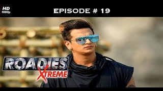 Roadies Xtreme - Episode  19 - Sonu faces Raftaar's fury