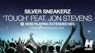 Silver Sneakerz - Touch feat Jon Stevens (Extended Mix)