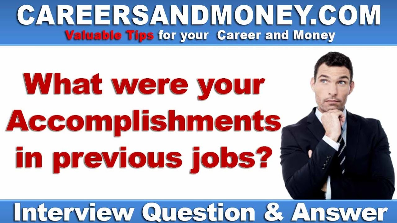 What Were Your Accomplishments In Previous Jobs   Job Interview Question  And Answer