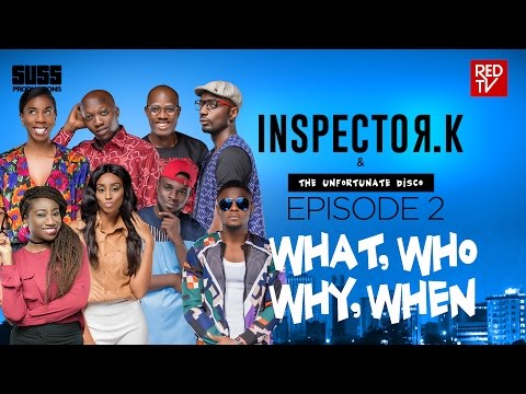 INSPECTOR K - Episode 2 - What? Why? Who? When?