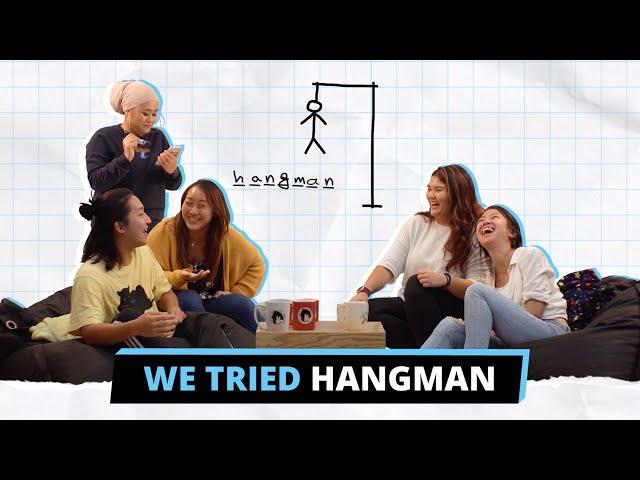 We tried Hangman