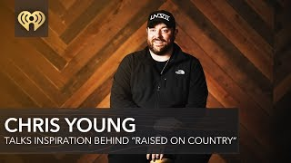 """Chris Young Talks Inspiration Behind  """"Raised On Country"""" Video"""