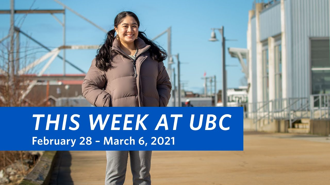 This Week at UBC: February 28 – March 6, 2021