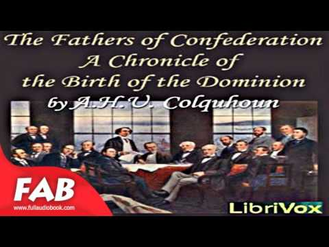 Chronicles of Canada Volume 28   The Fathers of Confederation A Chronicle of the Birth of the Domini