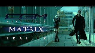 CGM - Trailer Hors Série Matrix (feat. Imperator Projector)