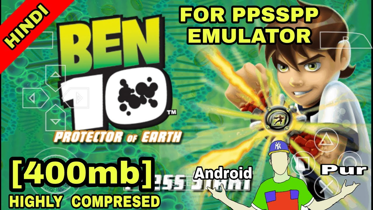 [400mb] how to download real ben 10 protector of earth game for ppsspp  emulator highly compresed by android pur