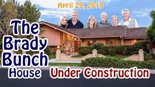 The Brady Bunch House - Under Construction - April 29, 2019