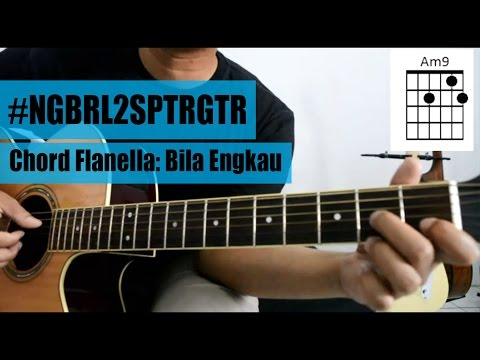 Free Download Tutorial Gitar: Flanella - Bila Engkau | Full Tutorial Mp3 dan Mp4