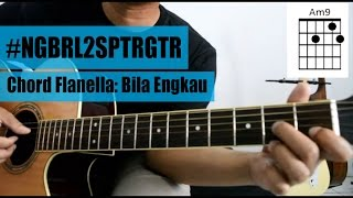 Tutorial Gitar: Flanella - Bila Engkau | Full Tutorial