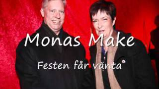 Monas make - Festen får vänta