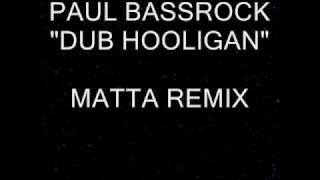 Paul Bassrock - Dub Hooligan - Afghan Headspin  / Matta / Xim N Bass Remixes Breaks & Dubstep