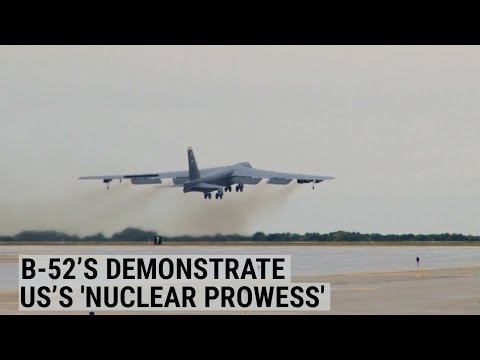 B-52's Demonstrate The US's 'Nuclear Prowess'
