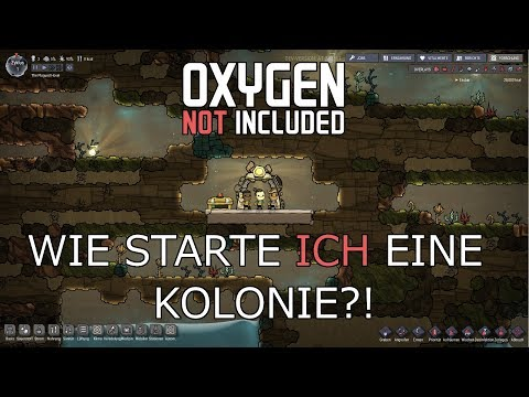 Oxygen not Included Wie starte ich eine Kolonie?! [Guide/Tut