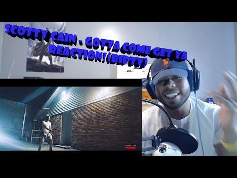 Scotty Cain - Gotta Come Get Ya REACTION! (BIPTV)
