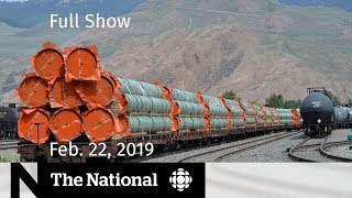 The National for February 22, 2019 — NEB Trans Mountain, Venezuela Aid, Pop Panel