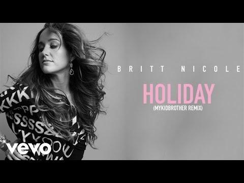 Britt Nicole - Holiday (MyKidBrother Remix/Audio)