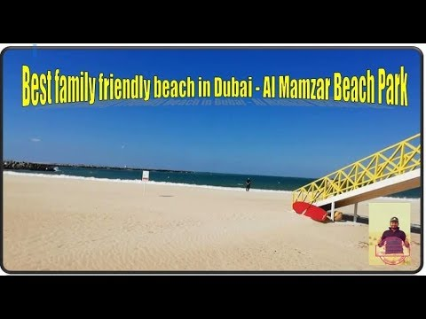 Best family Friendly beach in Dubai   Al Mamzar Beach Park