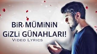 Bir Müminin Gizli Günahları (Video Lyrics)