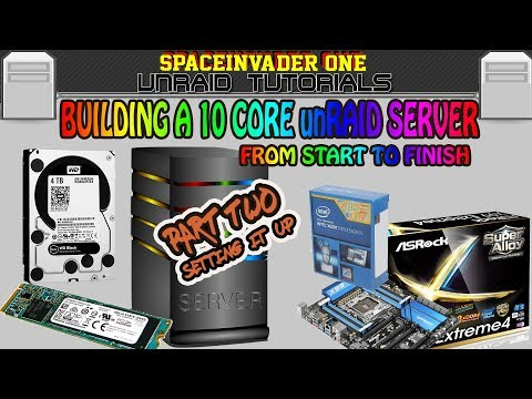 Building a 10 core unRAID server from start to finish - Pt-2 Config and settings