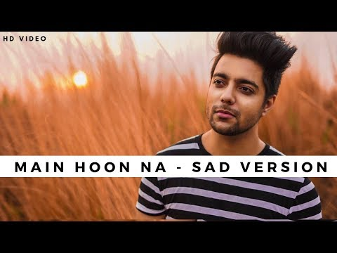 main-hoon-na-(sad-version)---unplugged-cover-|-siddharth-slathia-|-shahrukh-khan