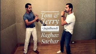 Tom & Jerry Theme #Jugalbandi - Raghav Sachar