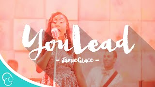 Jamie Grace - You Lead (Lyric Video)
