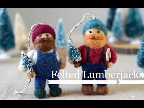 Needle Felted Lumberjack Ornament