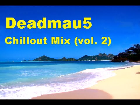Deadmau5 Hour-long Chillout Mix (vol. 2)...