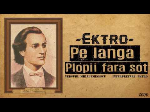 Ektro - Pe Lângă Plopii Fără Soţ [versuri Mihai Eminescu] | prod. Snar3