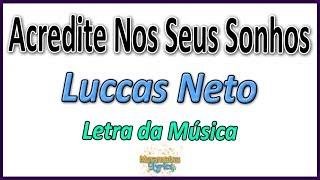Luccas Neto - Acredite Nos Seus Sonhos - Letra