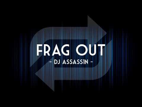 DJ Assass1n - Frag Out ★ 1 Hour EDM ★