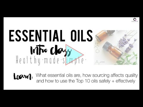 Essential Oils 101: Intro To Oils Webinar