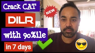 How to crack CAT DILR with 90%ile in 7 days? [DILR 90%ile Strategy]