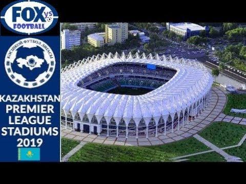 KAZAKHSTAN PREMIER LEAGUE STADIUMS 2019 ESTADIOS