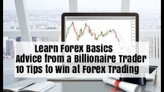 Learn Forex Basics Best  10 Tips Trade FX Successfully for Beginners