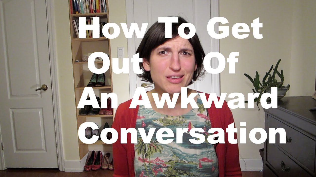 What to do when a conversation gets awkward