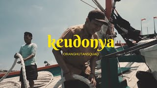 ORANGHUTAN SQUAD - KEUDONYA (Official Music Video)
