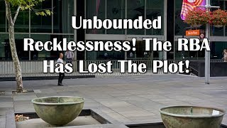 Adams/North: Unbounded Recklessness! The RBA Has Lost The Plot!