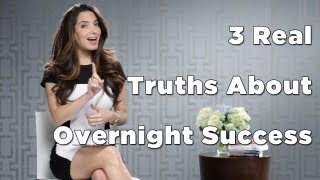 3 Truths About Overnight Success