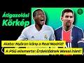 Eldőlt: Alaba a nyártól a Real Madridnál folytatja! A PSG elismerte: Érdeklődnek Messi iránt!