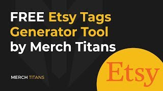 Etsy Tags Generator Tool | Etsy Title, Tags, and Keywords | Etsy SEO Tool by Merch Titans