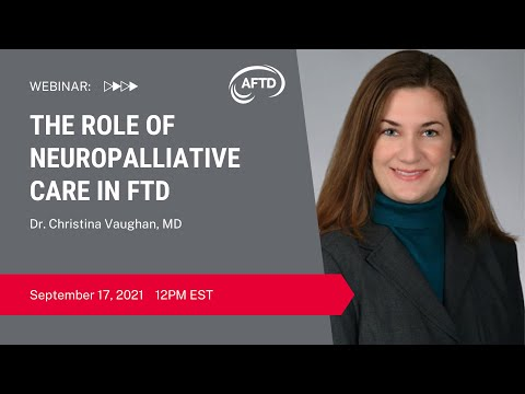 Webinar: The Role of Neuropalliative Care in FTD