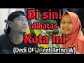 Disini Dibatas Kota Ini - Tommy J Pisa - Retno Wulandari Ft Dedi Dpu (cover By Albert Kiss #160) video